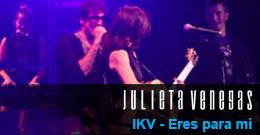Julieta Venegas y IKV – Eres para mi